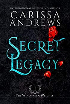 Secret Legacy: A Supernatural Ghost Series (The Windhaven Witches Book 1) by [Carissa Andrews]