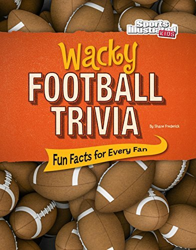Wacky Football Trivia: Fun Facts for Every Fan (Wacky Sports Trivia) by Shane Frederick (2016-08-06)
