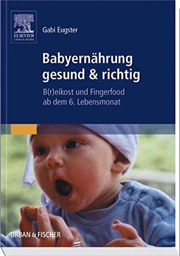 Babyernährung gesund & richtig: B(r)eikost und Fingerfood ab dem 6. Lebensmonat