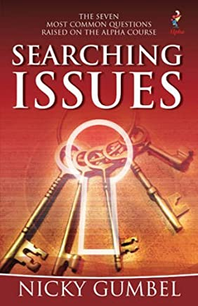 Searching Issues: The Seven Most Common Questions Raised On The Alpha Course by Nicky Gumbel (1-Mar-1994) Paperback
