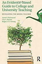 An Evidence-based Guide to College and University Teaching: Developing the Model Teacher