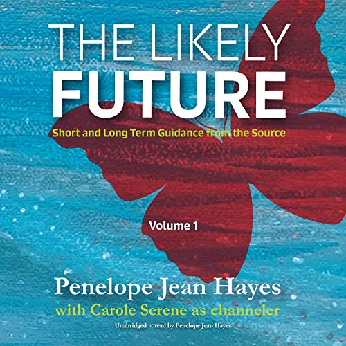 The Likely Future Audiobook By Penelope Jean Hayes, Carole Serene cover art