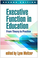 Executive Function in Education: From Theory to Practice