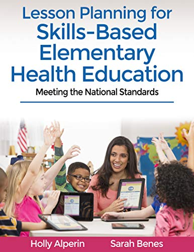 Lesson Planning for Skills-Based Elementary Health Education: Meeting the National Standards (English Edition)