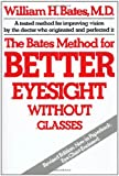 The Bates Method for Better Eyesight Without...