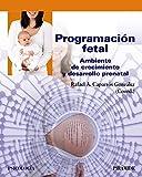 Programación fetal: Ambiente de crecimiento y desarrollo prenatal (Psicología)