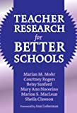 Teacher Research for Better Schools (Practitioner Inquiry Series)
