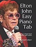 Elton John Easy Piano Tab: Easy to Read Visual Sheet Music with Letters
