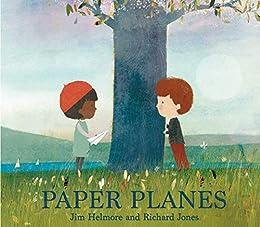 Paper Planes (191 JEUNESSE) by [Jim Helmore, Richard Jones]