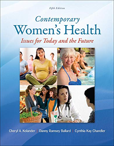 Compare Textbook Prices for Contemporary Women's Health: Issues for Today and the Future 5 Edition ISBN 9780078028540 by Kolander, Cheryl,Ballard, Danny,Chandler, Cynthia