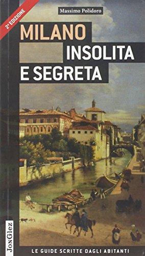 Milano insolita e segreta. Ediz. illustrata