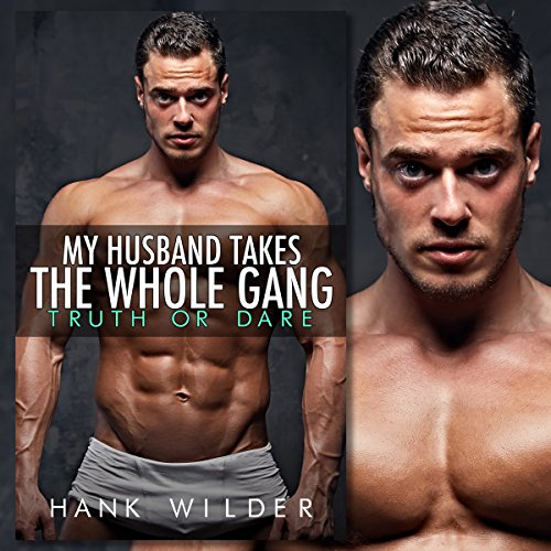 My Husband Takes the Whole Gang: Truth or Dare audiobook cover art