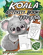 Koala Activity Book for Kids Ages 4-8: A Fun Kid Workbook Game For Learning, Koala Bear Coloring, Dot To Dot, Mazes, Word ...