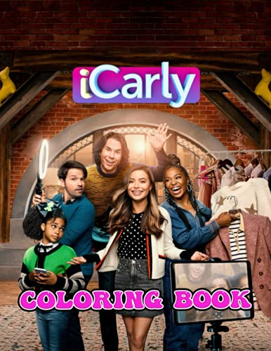 Icarly Coloring Book: Amazing gift for All Ages and Fans with High Quality Image.– 30+ GIANT Great Pages with Premium Quality Images.