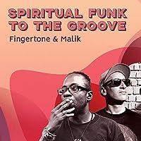 Spiritual Funk to The Groove