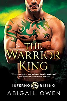 The Warrior King (Inferno Rising Book 3) by [Abigail Owen]