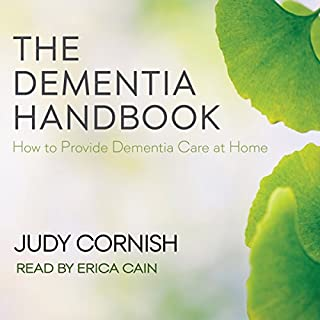 The Dementia Handbook: How to Provide Dementia Care at Home audiobook cover art