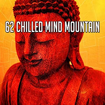 62 Chilled Mind Mountain