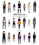 DIY Couture: Create Your Own Fashion Collection (English Edition)
