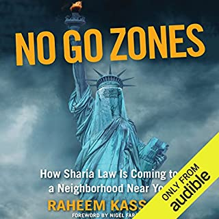 No Go Zones     How Sharia Law Is Coming to a Neighborhood Near You              By:                                                                                                                                 Raheem Kassam                               Narrated by:                                                                                                                                 Ruairi Carter                      Length: 8 hrs and 20 mins     88 ratings     Overall 4.6