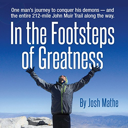 In the Footsteps of Greatness                   By:                                                                                                                                 Josh Mathe                               Narrated by:                                                                                                                                 Josh Mathe                      Length: 4 hrs     18 ratings     Overall 4.3