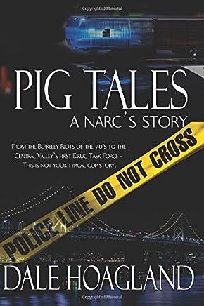 Pig Tales a narcs story