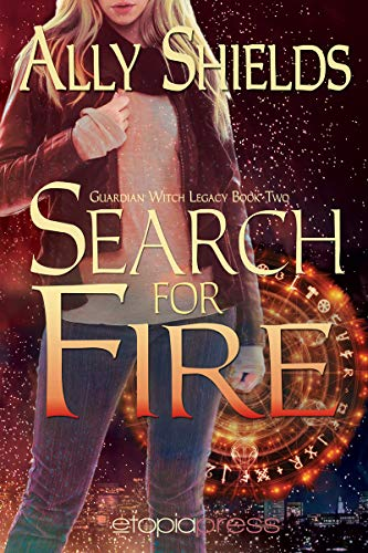 Book: Search for Fire (Guardian Witch Legacy Book 2) by Ally Shields