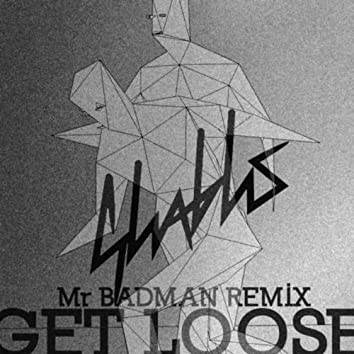 Get Loose (MrBadman Dubstep Remix)