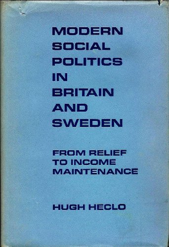 Modern social politics in Britain and Sweden;: From relief to income maintenance (Yale studies in political science)