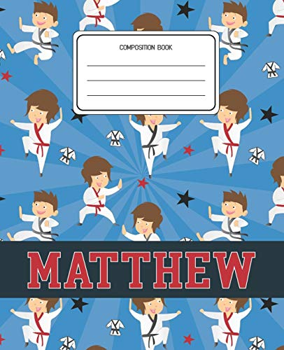 Composition Book Matthew: Martial Arts Pattern Composition Book Name Matthew Personalized Lined Wide Rule Notebook for Boys Kids Back to School Preschool Kindergarten and Elementary Grades K-2