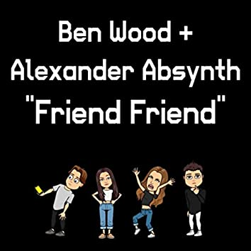 ''Friend Friend''