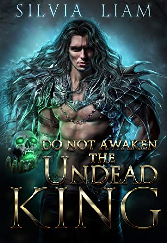 DO NOT AWAKEN THE UNDEAD KING: Dark Fantasy Romance (Dark Overlords#1) by [Silvia Liam]
