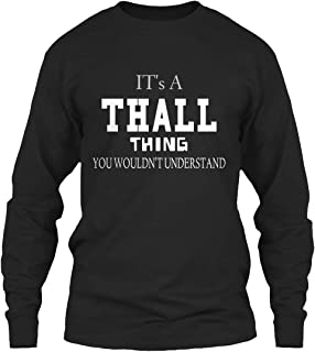 Its a thall Thing You. Long Sleeve Tshirt - Gildan 6.1oz Long Sleeve Tee