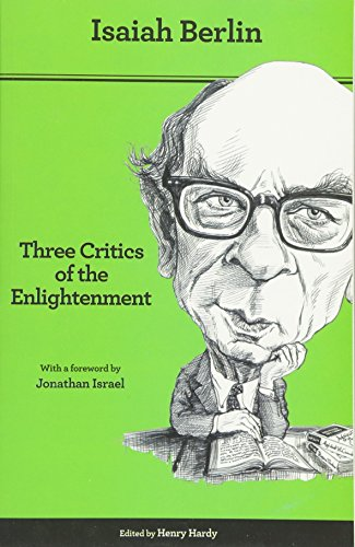 Three Critics of the Enlightenment: Vico, Hamann, Herder: Vico, Hamann, Herder - Second Edition