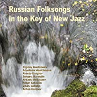 Russian Folksongs in the Key of New Jazz