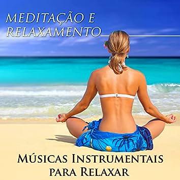 Meditação e Relaxamento - Musicas Instrumentais para Relaxar