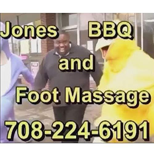 Jones good ASS BBQ and foot massage