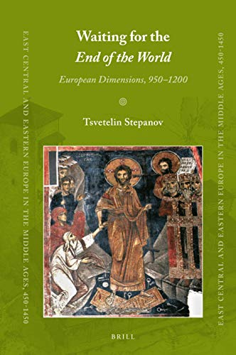 Waiting for the End of the World: European Dimensions, 950–1200