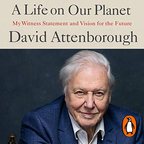 A Life on Our Planet: My Witness Statement and Vision for the ...