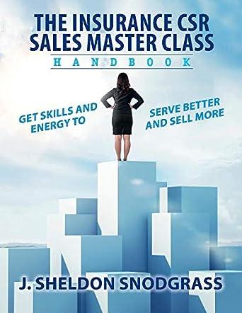 The Insurance CSR Sales Master Class Handbook