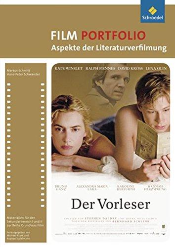 Grundkurs Film: Portfolio: Aspekte der Literaturverfilmung: Der Vorleser: Portfolio / Portfolio: Aspekte der Literaturverfilmung: Der Vorleser