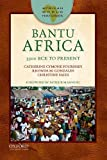 Bantu Africa: 3500 BCE to Present (African World Histories)