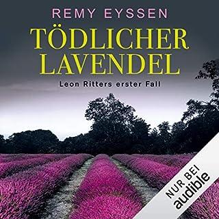Tödlicher Lavendel     Ein Leon-Ritter-Krimi 1              Autor:                                                                                                                                 Remy Eyssen                               Sprecher:                                                                                                                                 Sascha Tschorn                      Spieldauer: 11 Std. und 30 Min.     671 Bewertungen     Gesamt 4,5