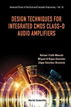 Design Techniques For Integrated Cmos Class-D Audio Amplifiers (Advanced Electrical and Computer Engineering)
