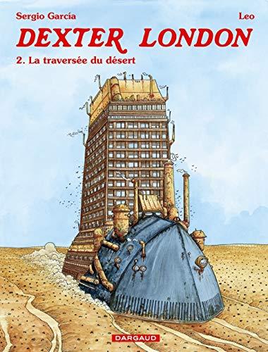 Dexter London, tome 2 : La Traversée du désert