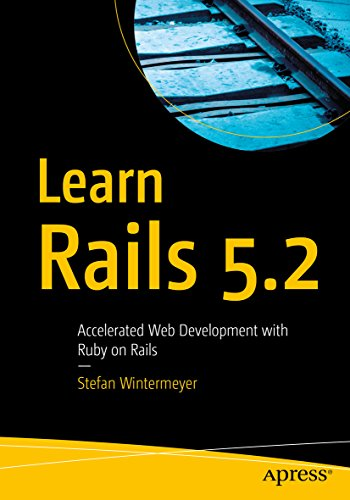 Learn Rails 5.2: Accelerated Web Development with Ruby on Rails (English Edition)