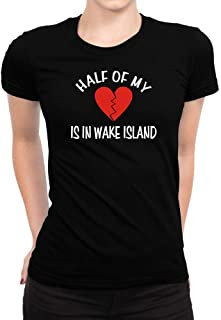 Half of My Big Heart is in Wake Island Women T-Shirt