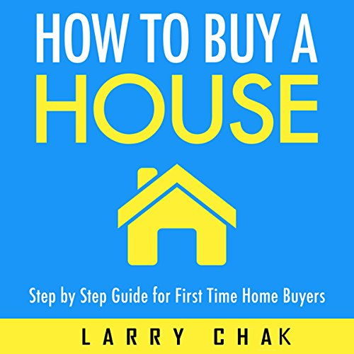 How to Buy a House: Step-by-Step Guide for First-Time Home Buyers audiobook cover art