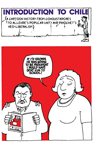 A cartoon history from conquistadores to Allende's Popular Unity and Pinochet's neo-liberalism