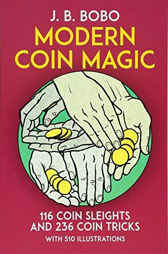 Modern Coin Magic: 116 Coin Sleights and 236 Coin Tricks (Dover Magic Books)